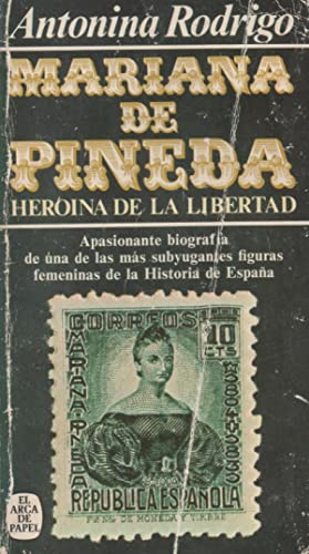 Mariana Pineda. Heroína De La Libertad: Antonina Rodrigo
