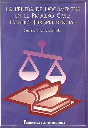 La prueba de documentos en el proceso: Santiago Ortiz Navacerrada