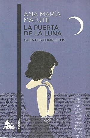 La puerta de la luna: Cuentos completos: Ana María Matute