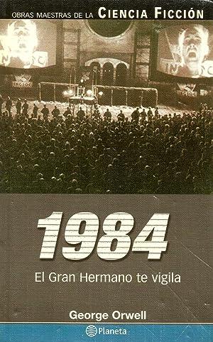 1984: El Gran Hermano te vigila: George Orwell