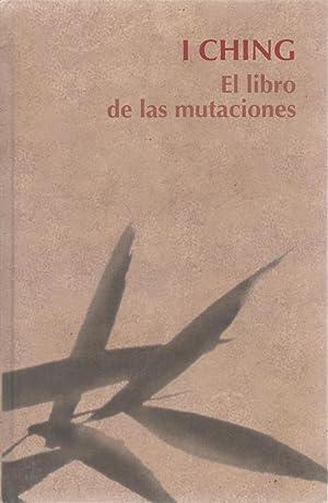 I. Ching. El libro de las mutaciones