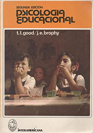 Psicología Educacional. Un enfoque realista: T.L.Good/J.E.Brophy