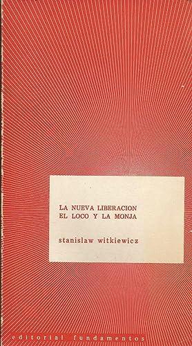 La nueva liberación; El loco y la monja: Witkiewicz, Stanislaw