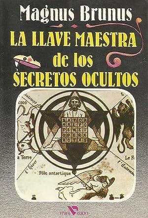 La llave maestra de los secretos ocultos: Magnus Brunus