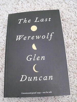 The Last Werewolf and Tallula Rising -: Glen Duncan