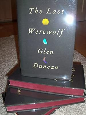 The Last Werewolf - signed and lined: Glen Duncan