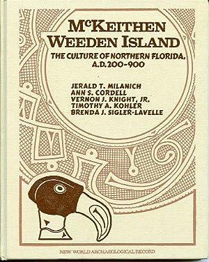 McKeithen Weeden Island: The Culture of Northern: Milanich, Jerald T.;
