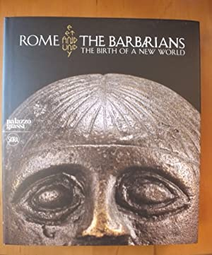 Rome and the Barbarians. The Birth of a new World.