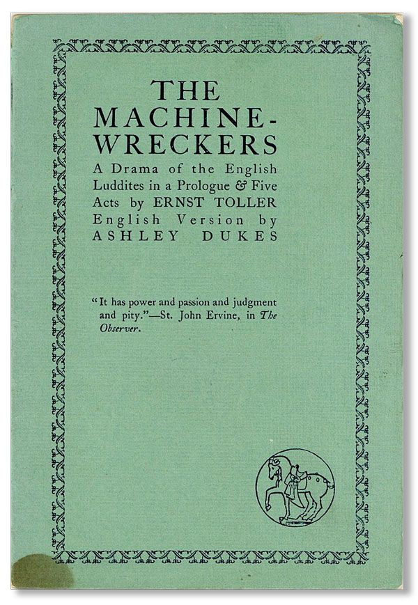 The Machine-Wreckers  A Drama of the English