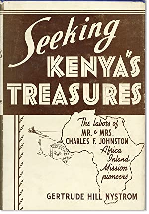 Seeking Kenya's Treasures: The Life of Charles: NYSTROM, Gertrude Hill;