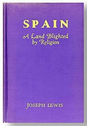 Spain: A Land Blighted by Religion: LEWIS, Joseph