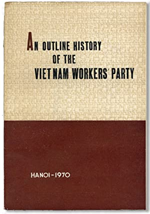 An Outline History of the Vietnam Workers' Party (1930-1970)