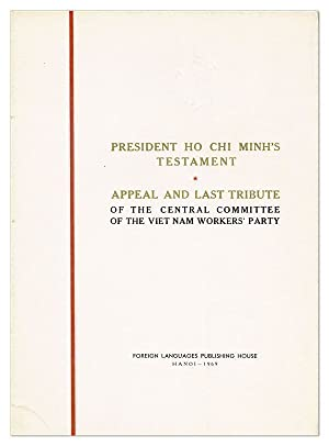 President Ho Chi Minh's Testament. Appeal and Last Tribute of the Central Committee of the Viet N...