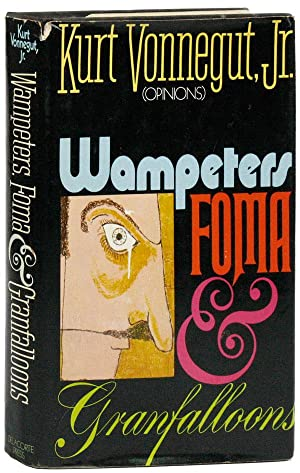 Wampeters Foma & Granfalloons (Opinions) [With Signed: VONNEGUT, Kurt
