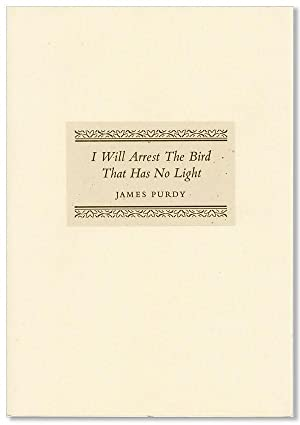 I Will Arrest the Bird That Has No Light [Limited Edition, Signed by the Author & Artist]