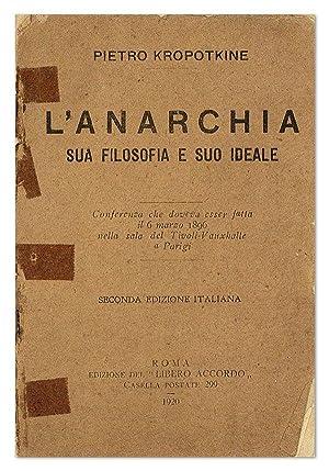 L'Anarchia: Sua Filosofia e suo Ideale. Conferenza: KROPOTKINE, Pietro [Petr