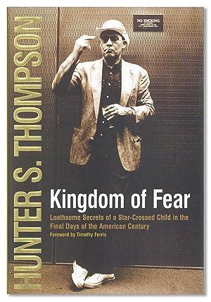 Kingdom of Fear: Loathsome Secrets of a: THOMPSON, Hunter S.;