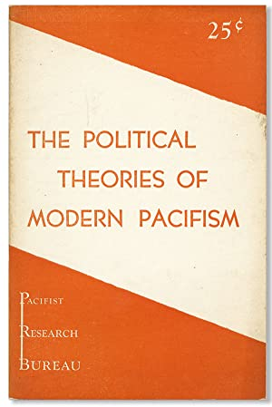 The Political Theories of Modern Pacifism: An: SIBLEY, Mulford