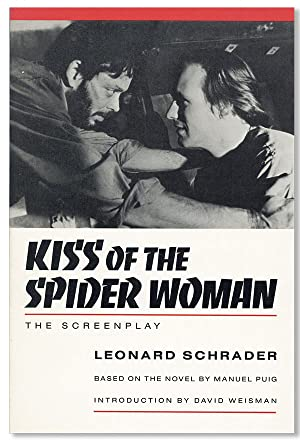 Kiss of the Spider Woman: The Screenplay: SCHRADER, Leonard, screenplay;