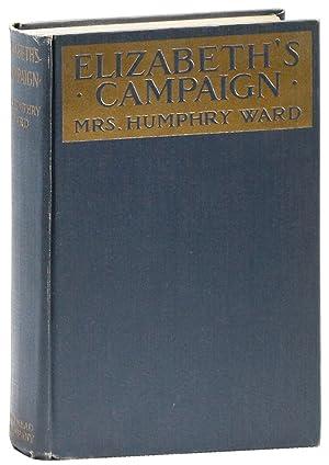 Elizabeth's Campaign: WARD, Mrs. Humphry; C. Allan Gilbert, illus