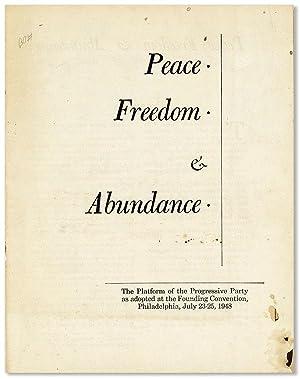 Peace, Freedom, & Abundance: The Platform of: PROGRESSIVE PARTY