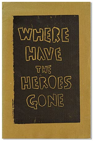 Where Have the Heroes Gone (Inscribed)