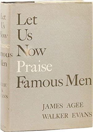 Let Us Now Praise Famous Men: Three: AGEE, James and