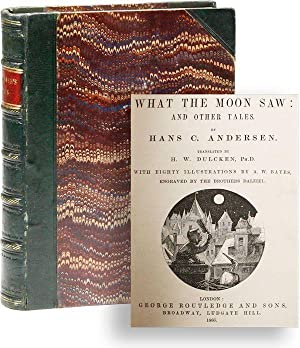 What the Moon Saw: And Other Tales: ANDERSEN, Hans C.;