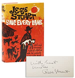 Save Every Lamb [Inscribed & Signed]: STUART, Jesse; Jean