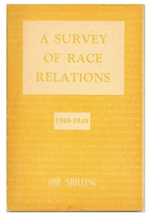 A Survey of Race Relations, 1948-1949 [Being the Twentieth Annual Report of the South African ...