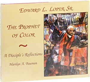 Edward L. Loper, Sr., the Prophet of Color. A Disciple's Reflections [Inscribed & Signed by Loper...