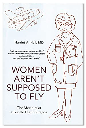 Women Aren't Supposed to Fly: the Memoirs of a Female Flight Surgeon