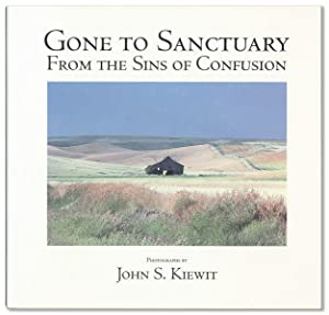 Gone to Sanctuary from the Sins of Confusion. Photographs by John S. Kiewit