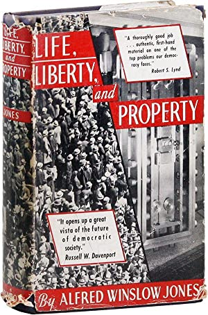 Life, Liberty and Property: A Story of: JONES, Alfred Winslow