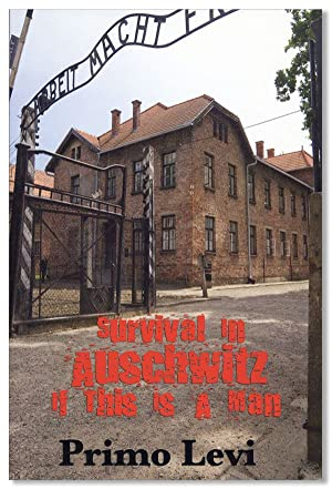 Survival in Auschwitz: If This Is a: LEVI, Primo; Stuard