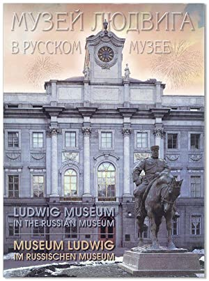 Ludwig Museum in the Russian Museum / Museum Ludwig im Russischen Museum / Muzei Liudviga v Russk...
