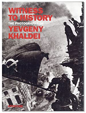 Witness to History: The Photographs of Yevgeny Khaldei