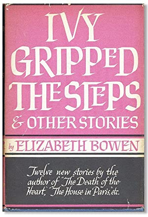 Ivy Gripped the Steps and Other Stories: BOWEN, Elizabeth