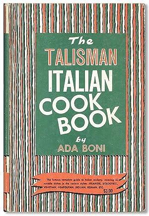 The Talisman Italian Cook Book. Special Edition: BONI, Ada