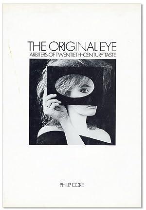 The Original Eye: Arbiters of Twentieth-Century Taste: CORE, Philip