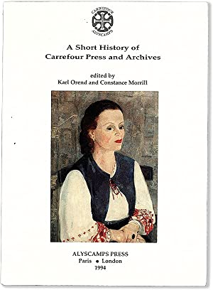 A Short History of Carrefour Press and: OREND, Karl and