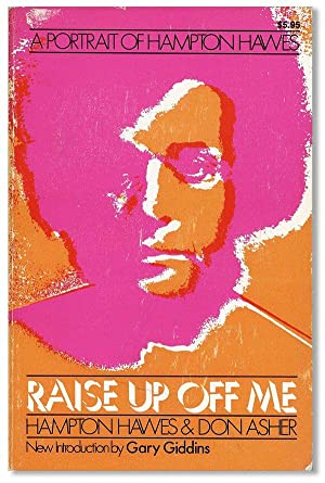 Raise Up Off Me: A Portrait of: HAWES, Hampton and