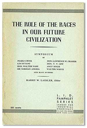 The Role of the Races in Our Future Civilization [A Symposium.]