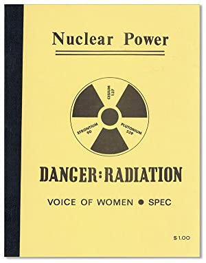 Nuclear Power - Danger: Radiation. Revised Copy - March, 1976