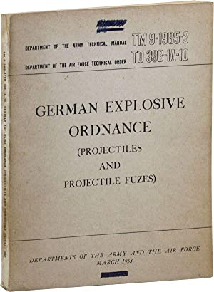 German Explosive Ordnance (Projectiles and Projectile Fuzes): UNITED STATES DEPARTMENT