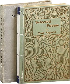 Selected Poems of Yone Noguchi Selected By: NOGUCHI, Yone