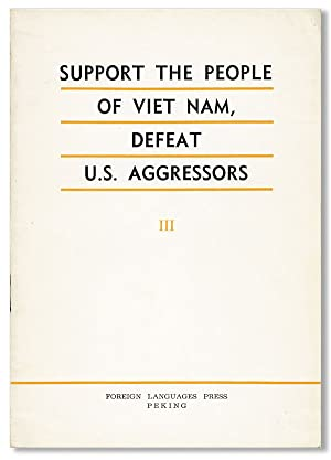 Support the People of Viet Nam, Defeat U.S. Aggressors [Vol. III]