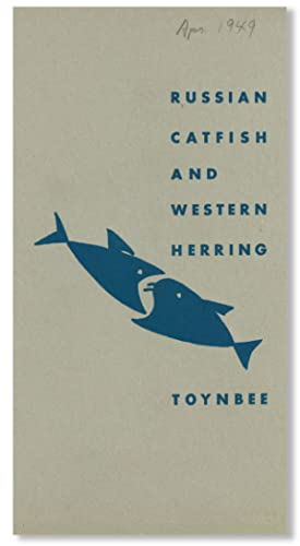 Russian Catfish and Western Herring: Toynbee, Arnold