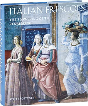 Italian Frescoes: The Flowering of the Renaissance, 1470-1510