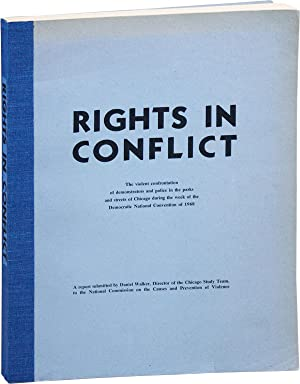 Rights in Conflict: The Violent Confrontation of Demonstrators and Police in the Parks and Street...